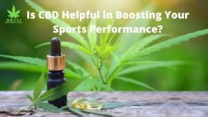 Is CBD Helpful in Boosting Your Sports Performance?